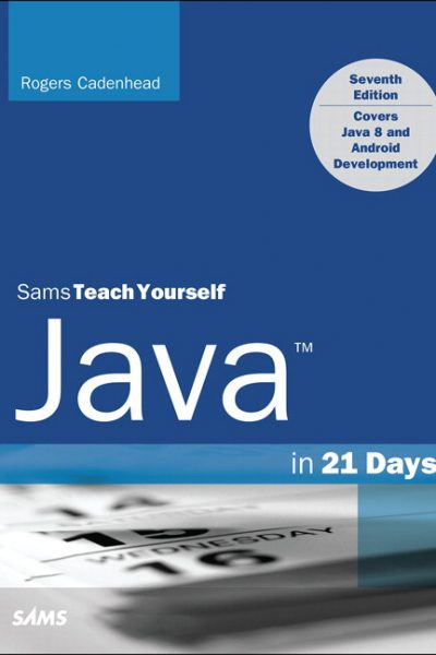 (Sams Teach Yourself Java in 21 Days (Covering Java 7 and Android
