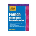 Practice Makes Perfect French Reading and Comprehension-نویسنده: Annie Heminway